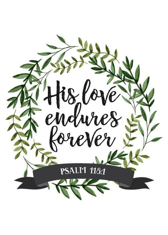 His love endures forever  Psalm 118:1  Scripture Art   Etsy