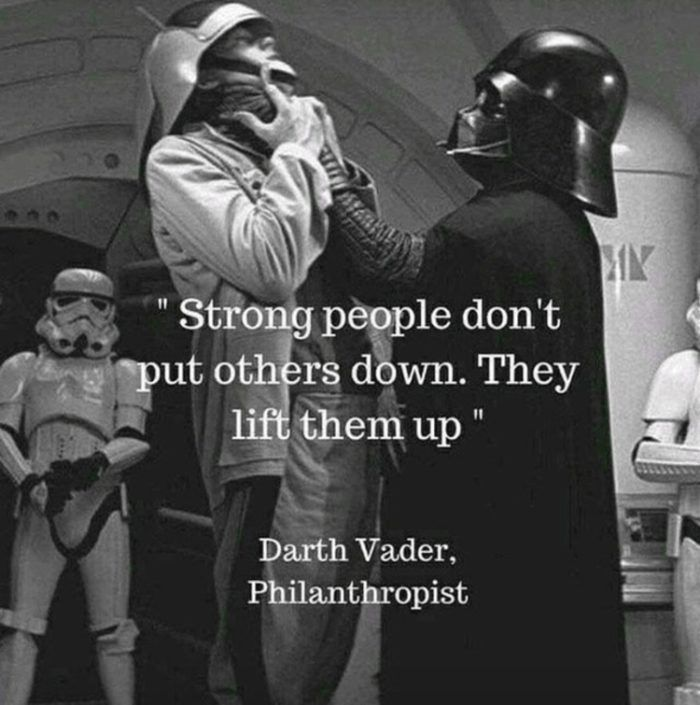 Who Knew Darth Vader Was A Philanthropist Can T Wait To Hear His Motivational Speeches Funny Star Wars Memes Star Wars Quotes Star Wars Humor