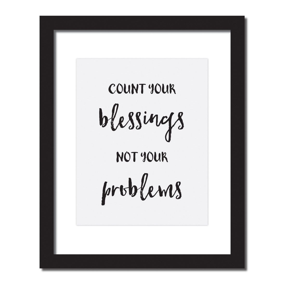 Inspirational Quote Print Count Your Blessings Not Your Problems Inspirational Quotes Quote Prints Inspirational Quotes Posters