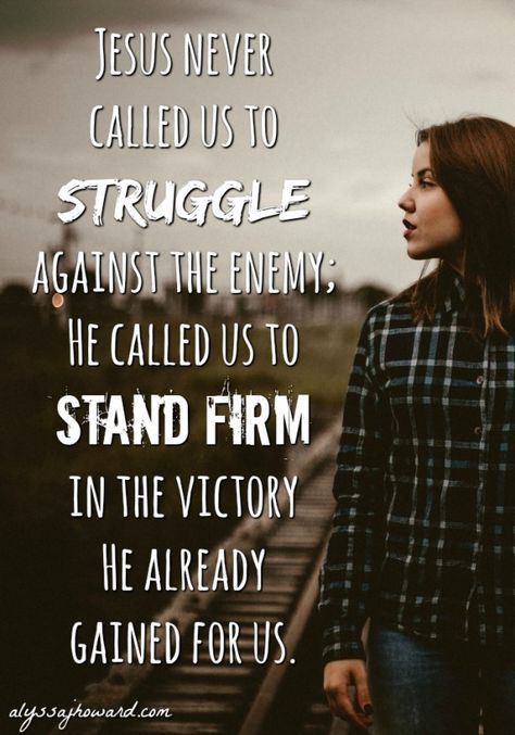 How to Stand Firm in the Victory Jesus Already Won