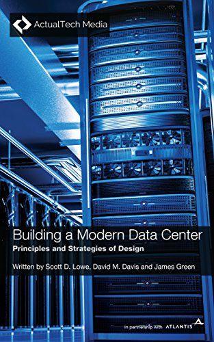 Download Free Building A Modern Data Center Principles And Strategies Of Design Pdf Data Center Data Design