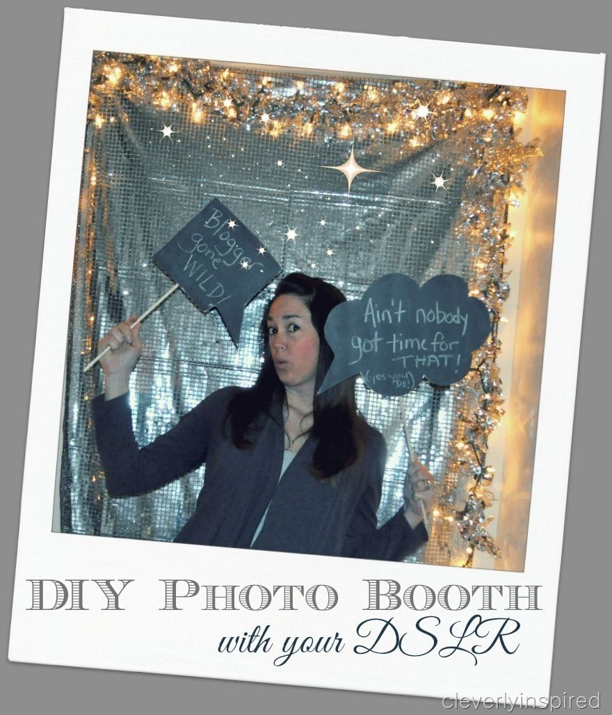 Diy Photo Booth With Dslr Camera Cleverlyinspired