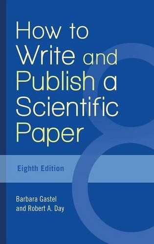 How To Write And Publish A Scientific Paper 8th Edition Free Download By Array Publishing Journals Scientific Writing Publishing