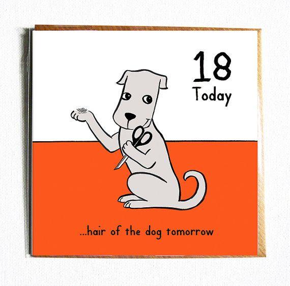 18 Today Hair Of The Dog Tomorrow Funny Cute 18th Birthday Etsy Dog Hair Dog Puns Dog Greeting Cards