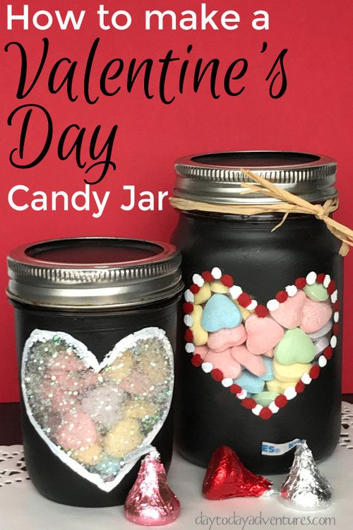 How To Make A Valentine S Day Chalkboard Painted Mason Candy Jar Day To Day Adventures Valentine Mason Jar Valentine Day Crafts Mason Jar Crafts