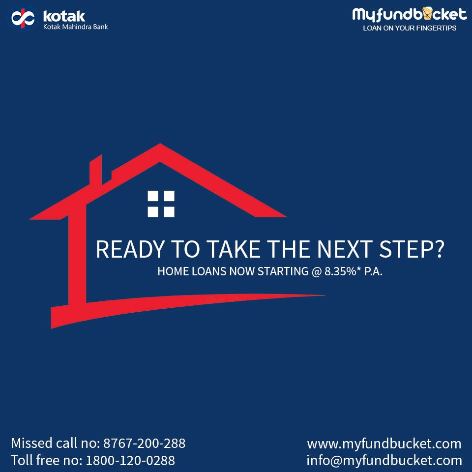 Looking For A Home Loan Online Apply Through Myfundbucket Interest Rate Starts 8 35 P A Visit Www Myfundbucket Com Home Loans Loan Kotak Mahindra Bank