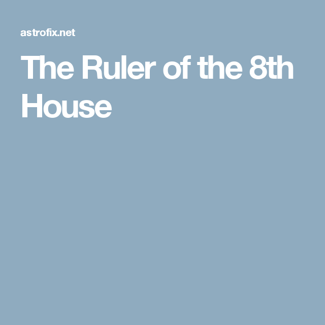 The Ruler of the 8th House | astrology | Learn astrology