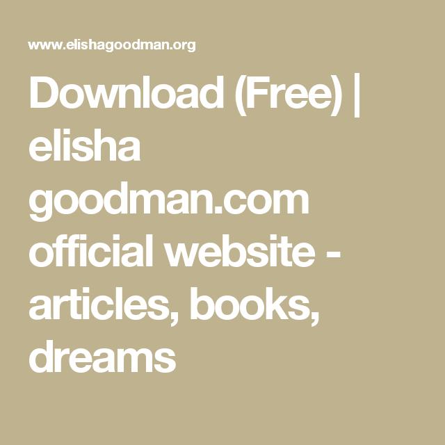 Download (Free) | elisha goodman com official website - articles