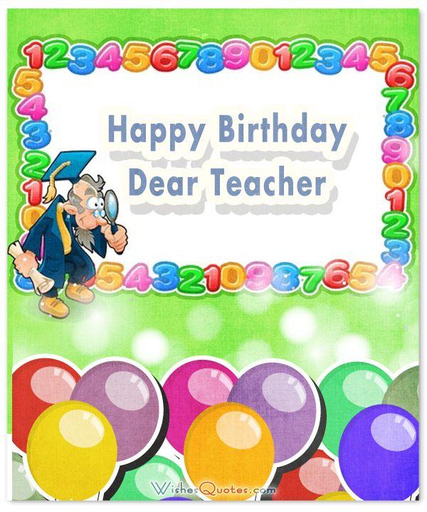 Happy Birthday Teacher Wishes For Professors Instructors: Happy Birthday, Teacher And