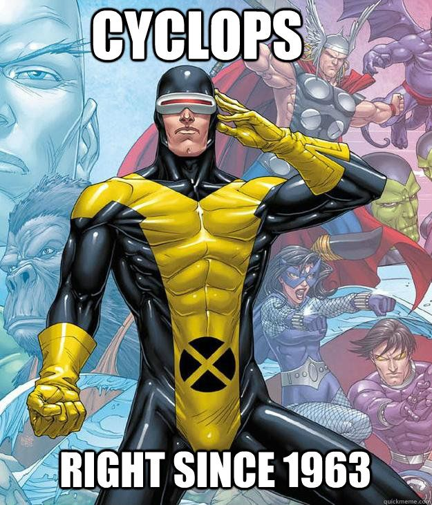 cyclops right since 1963 - cyclops was right