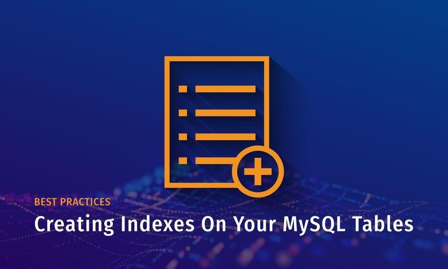 How To Add Indexes To Mysql Tables With Rolling Index Creation To Improve Performance Of Select Queries Without Impacting The Workloa Mysql Best Practice Index