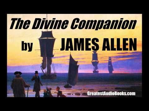 THE DIVINE COMPANION by James Allen - FULL AudioBook   Greatest AudioBooks - YouTube