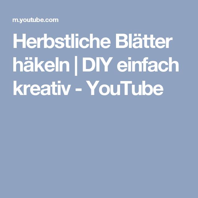 Herbstliche Blätter Häkeln Diy Einfach Kreativ Youtube Ard