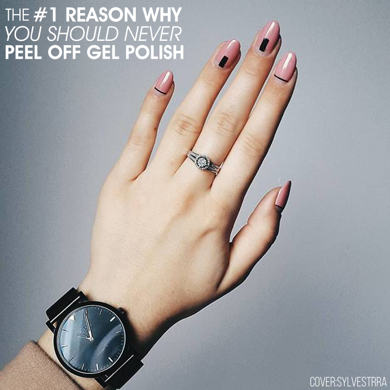 The Number 1 Reason Why You Should Never Peel Off Gel Polish | Gel ...