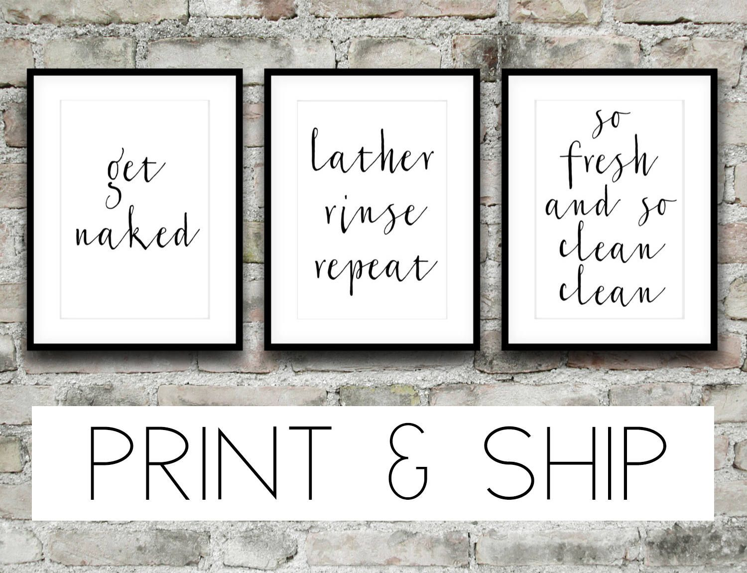 Clean A Bathroom Set bathroom prints, get naked, lather rinse repeat, so fresh and so