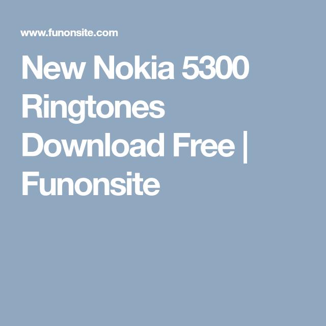 New Nokia 5300 Ringtones Download Free | Funonsite