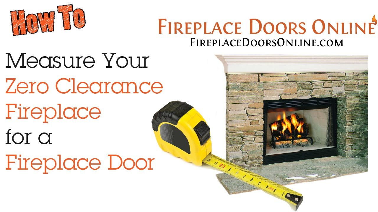 How To Measure Your Zero Clearance Fireplace For A Fireplace Door