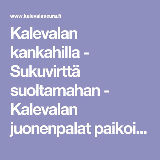 Kalevalan kankahilla - Sukuvirttä suoltamahan - Kalevalan juonenpalat paikoilleen.