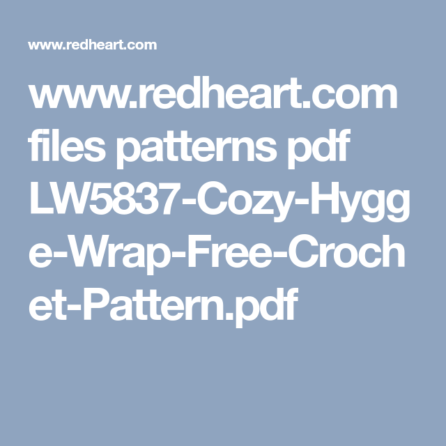 3cc84e9ad3fad www.redheart.com files patterns pdf LW5837-Cozy-Hygge-Wrap-Free-Crochet- Pattern.pdf