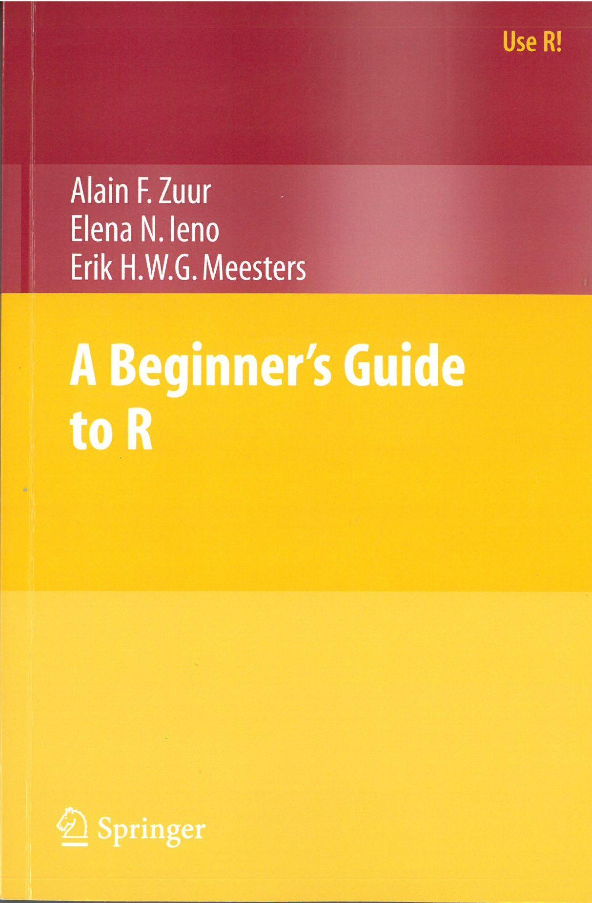 A Beginner S Guide To R Alain F Zuur Elena N Ieno Erik H W G Meesteers Alumno