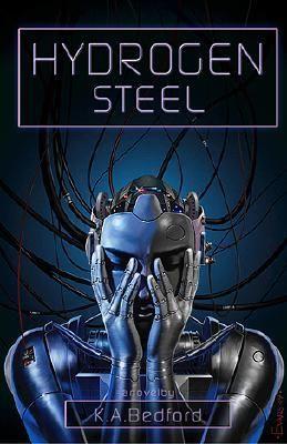 Hydrogen Steel by K.A. Bedford