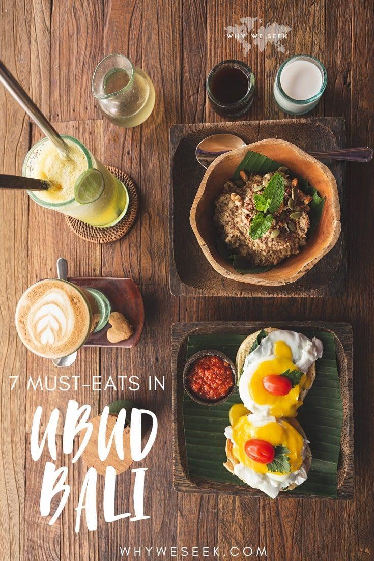 7 musteats in ubud bali why we seek in 2020 foodie