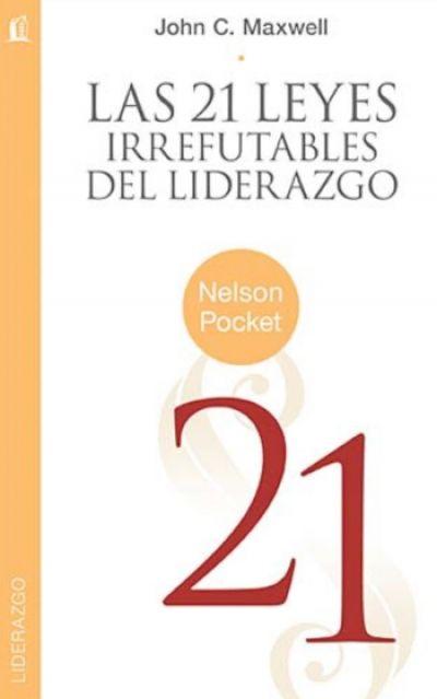 En Las 21 Leyes Irrefutables Del Liderazgo John C Maxwell Combinó Conocimiento Persp Libros Sobre Liderazgo Libros De Desarrollo Personal Libros De Autoayuda