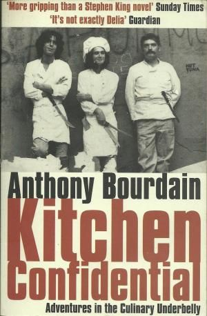 Kitchen Confidential. Author: Anthony Bourdain. Current read Jan ...