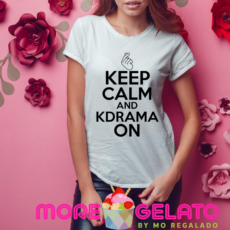 Keep Calm And K Drama On T Shirt Kpop T Shirt K Pop Shirt K Pop Birthday Gift Gift For Her K Pop Lover Pop Pop Shirts Kpop Tshirt T Shirts