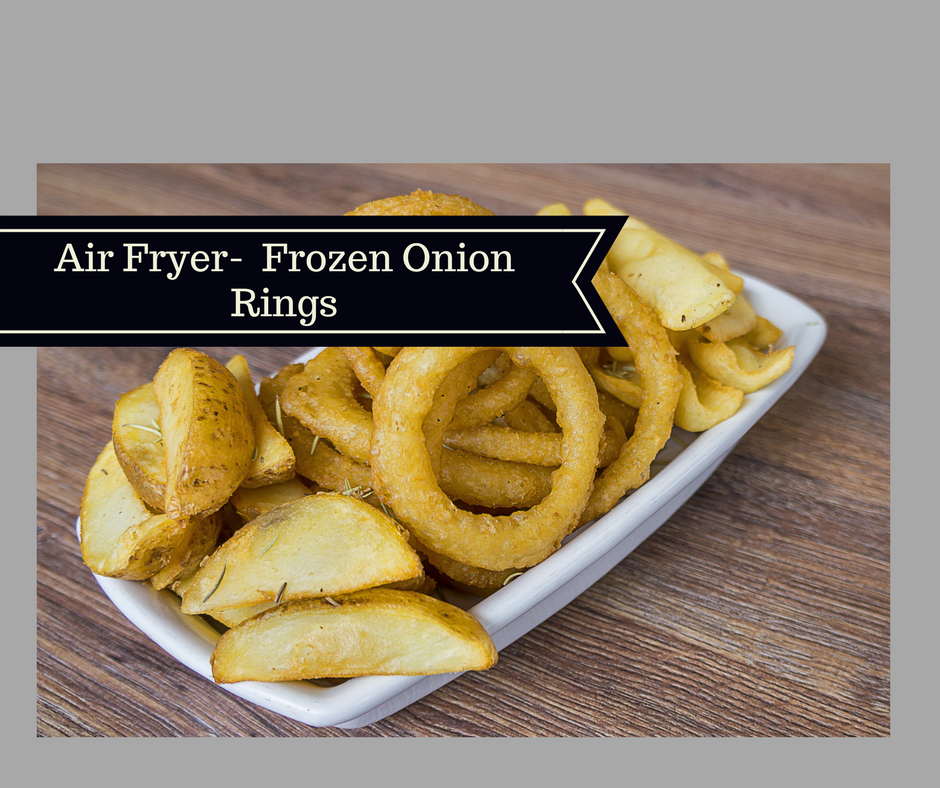 Air FryerHow to Cook Frozen Onion Rings Recipe Air