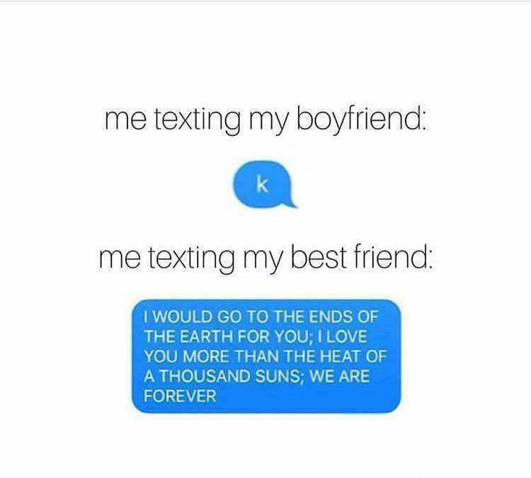 Texting Boyfriend Vs Best Friend So True Best Friend Texts