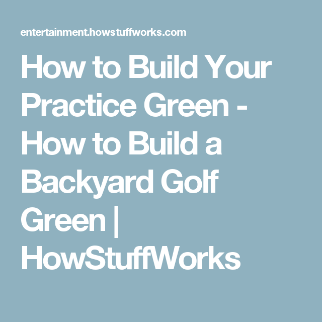 How To Build A Backyard Golf Green