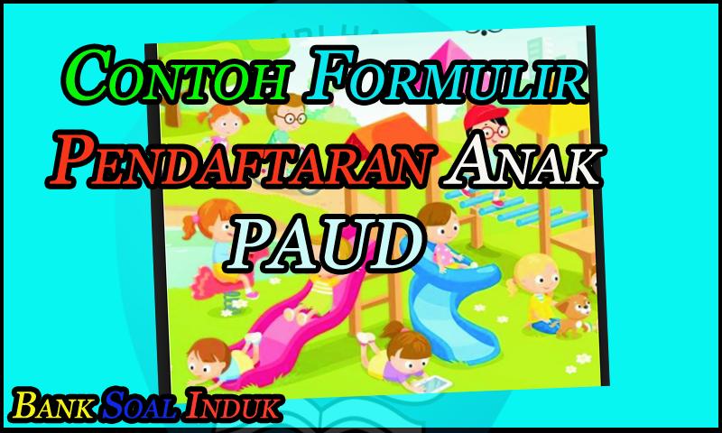 Contoh Formulir Pendaftaran Siswa Siswi Tk Paud Format Word Doc
