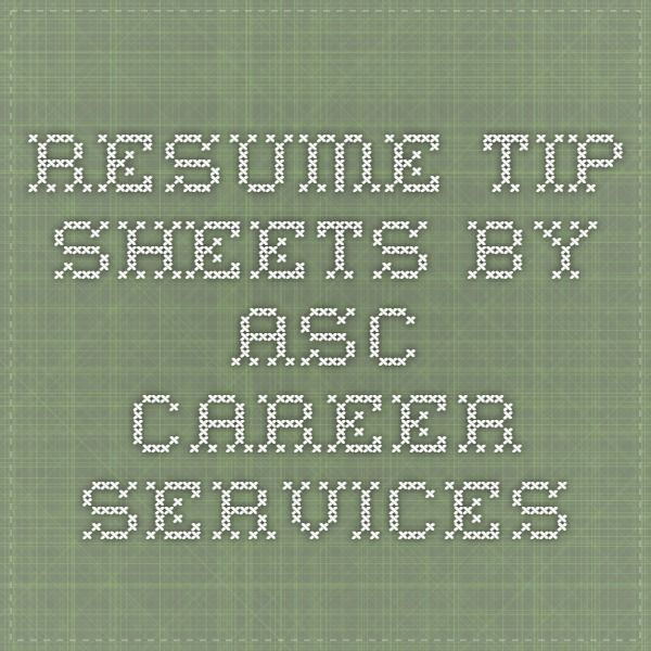 Resume Tip Sheets by ASC Career Services