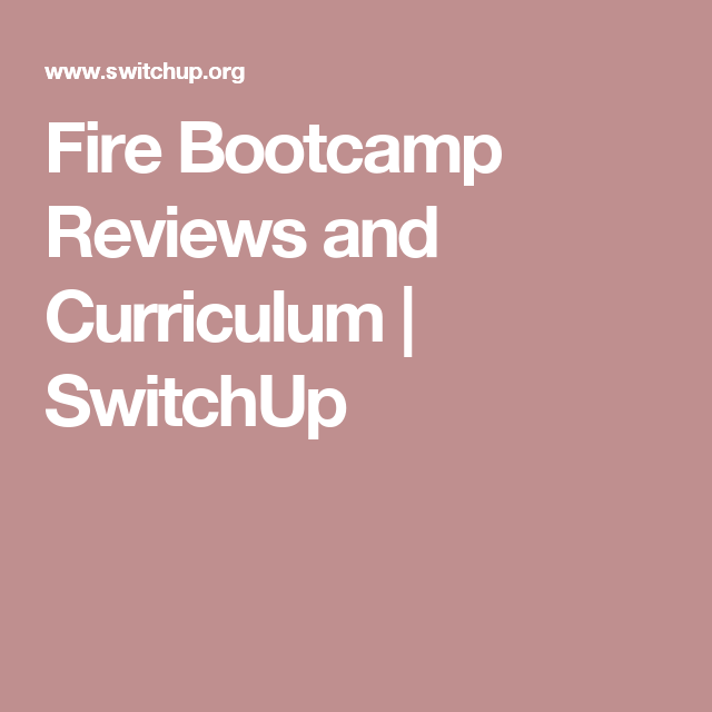 Fire Bootcamp Reviews and Curriculum   SwitchUp   Courses