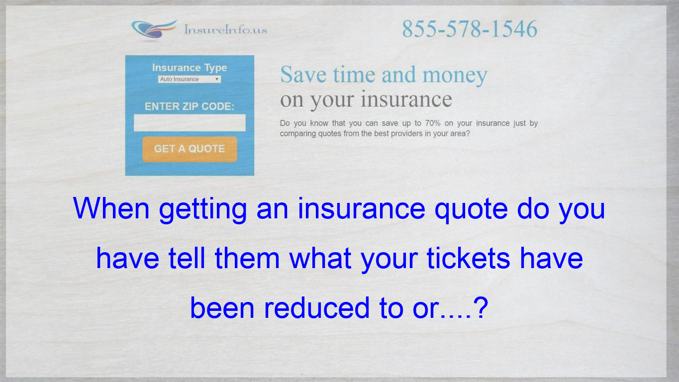 I Am Going To Get An Insurance Quote And Need To Know If I Can