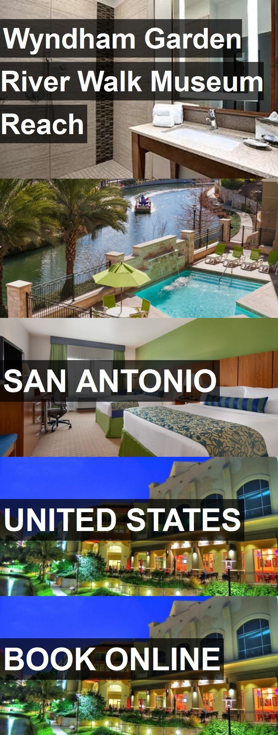 Hotel Wyndham Garden River Walk Museum Reach In San Antonio, United States.  For More