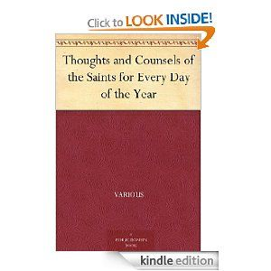 Thoughts and Counsels of the Saints for Every Day of the Year (free Kindle ebook)