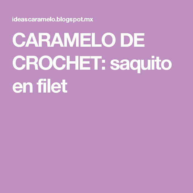 CARAMELO  DE CROCHET: saquito en filet