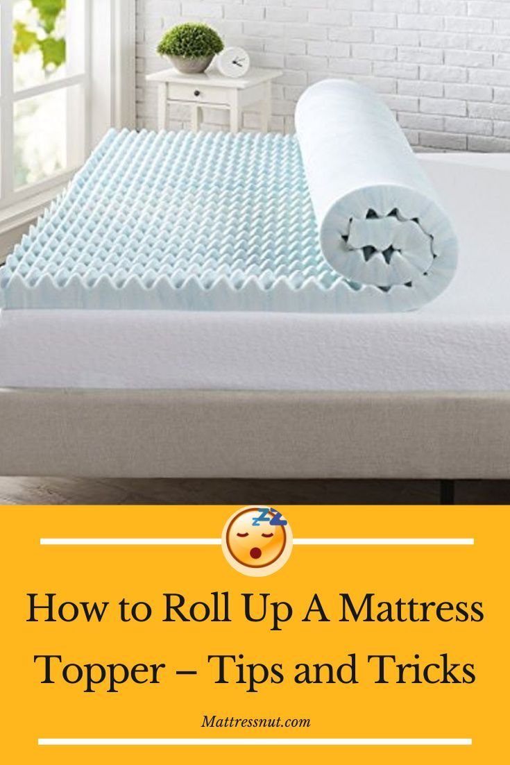 How To Roll Up A Mattress Topper Tips And Tricks In 2021 Mattress Topper Mattress Mattress Storage