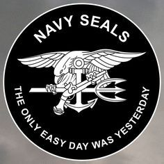 Navy Seals The Only Easy Day Was Yesterday Http Proartshirts Com Collections Stickers Products Navy Seal Stickers Navy Seals Us Navy Seals Navy Seal Symbol
