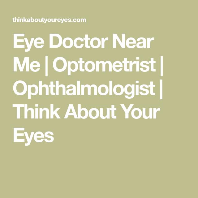 Eye Doctor Near Me   Optometrist   Ophthalmologist   Think