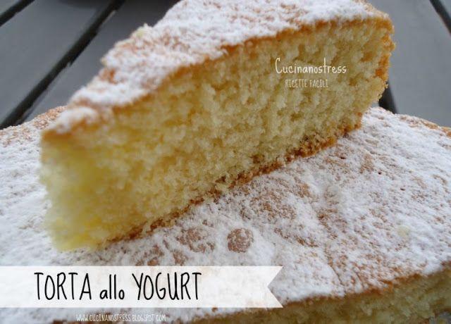 Cucinanostress  : TORTA ALLO YOGURT