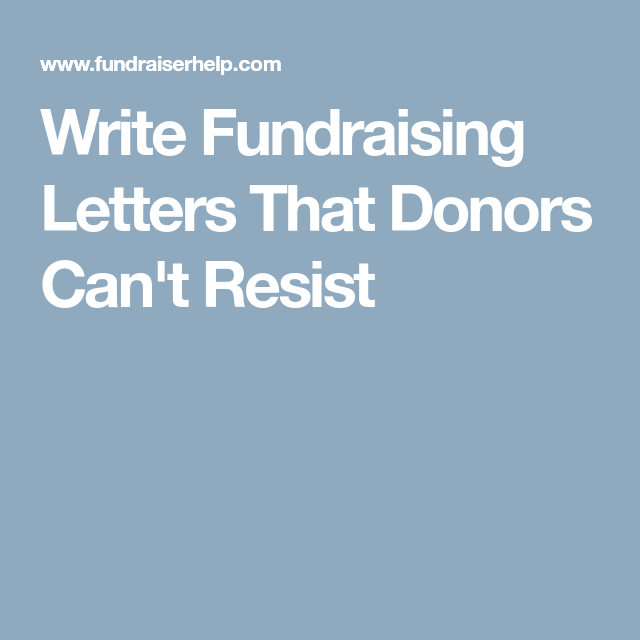 Write Fundraising Letters That Donors CanT Resist  Fundraising
