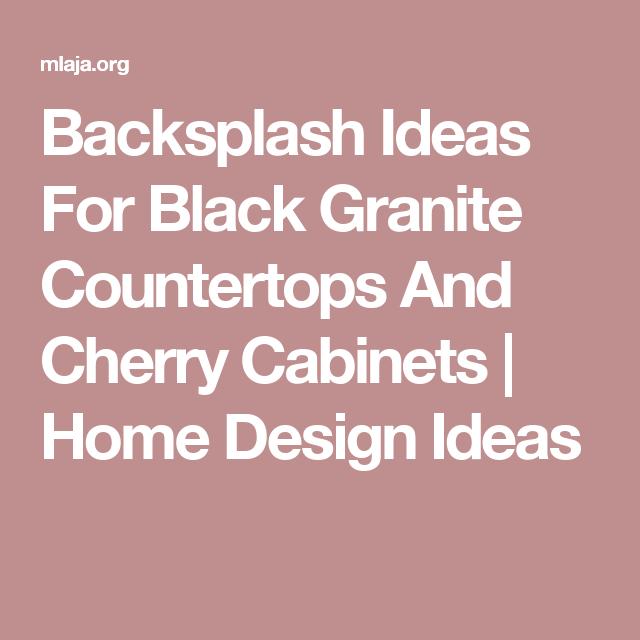 Backsplash Ideas For Black Granite Countertops And Cherry ... on Backsplash Ideas For Black Granite Countertops And Cherry Cabinets  id=84272