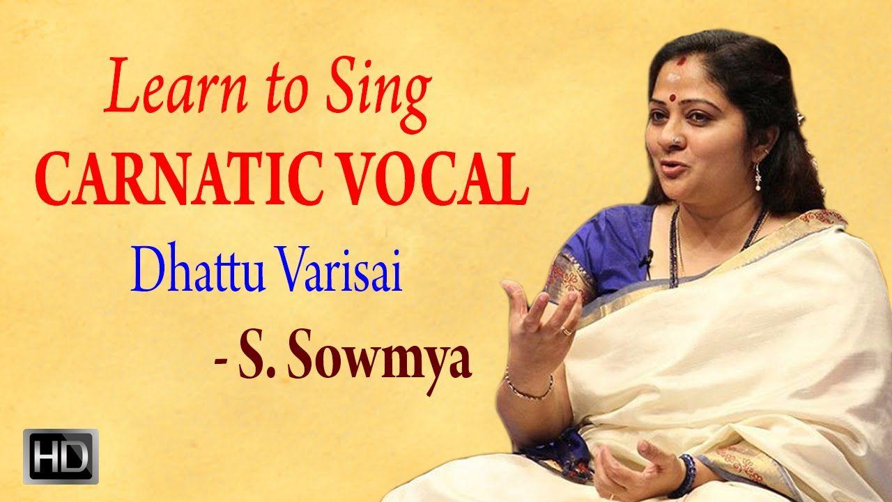 Learn to Sing Carnatic Vocal - Dhattu Varisai - Basic Vocal