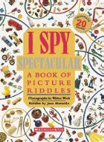 I Spy Spectacular: A Book of Picture Riddles Jean Marzollo