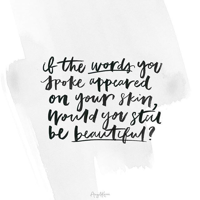 Image result for if the words you spoke appeared on your skin would you still be beautiful