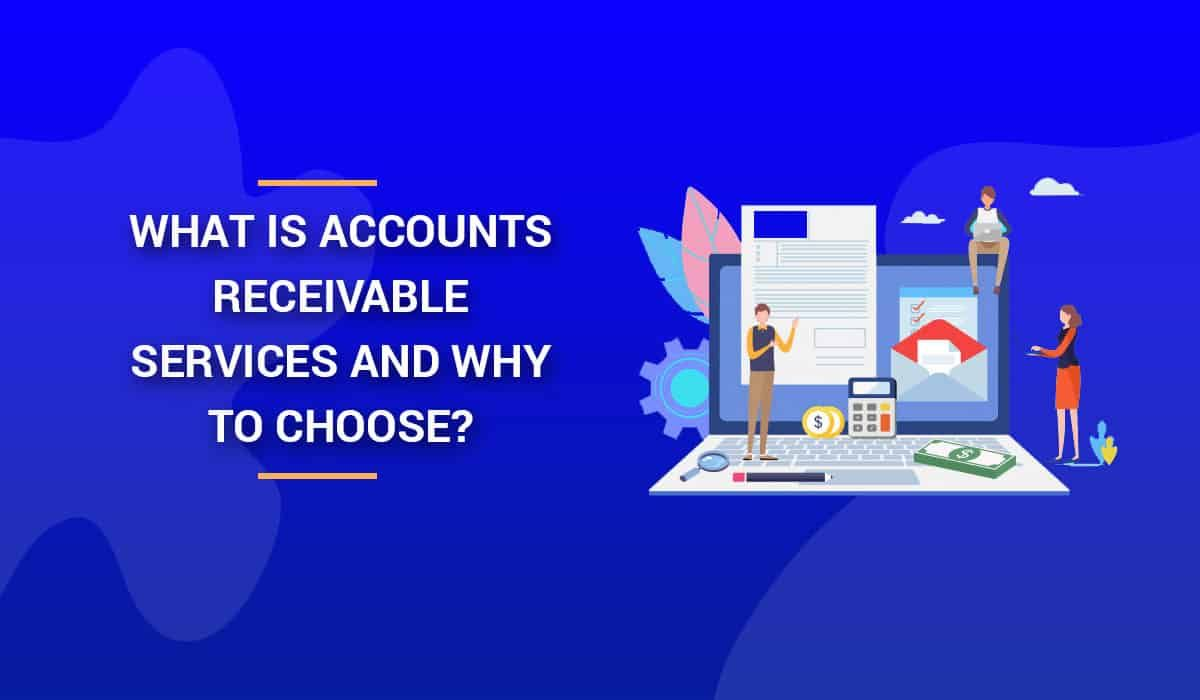 Outsource accounts receivable services and management in