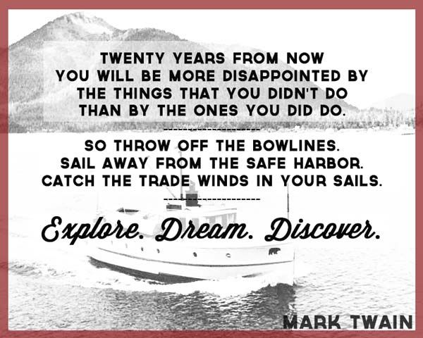 """Sailing Traveling Quotes: """"So Throw Off The Bowlines. Sail Away From The Safe Harbor"""